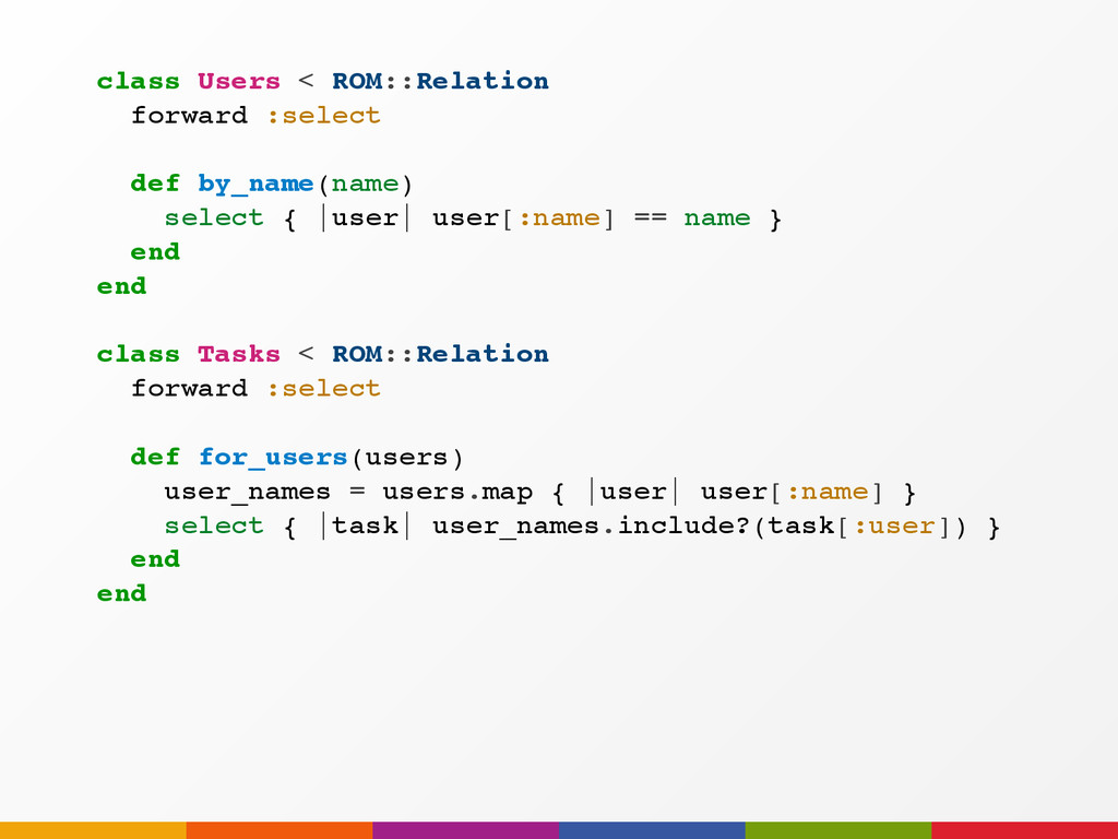 class Users < ROM::Relation forward :select def...