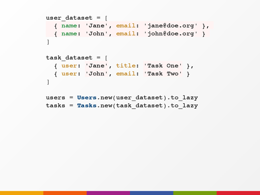 users = Users.new(user_dataset).to_lazy tasks =...
