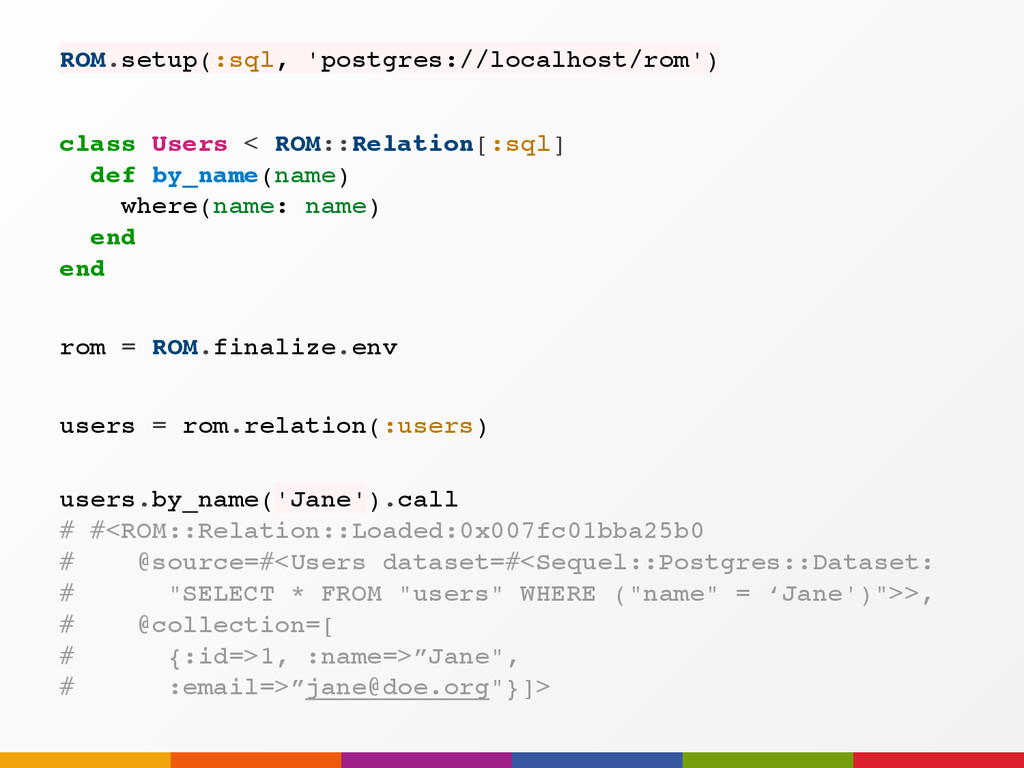 users = rom.relation(:users) ROM.setup(:sql, 'p...