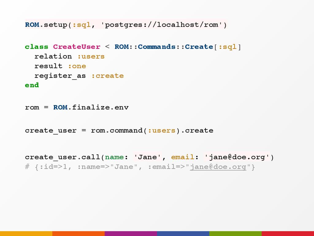 create_user = rom.command(:users).create ROM.se...
