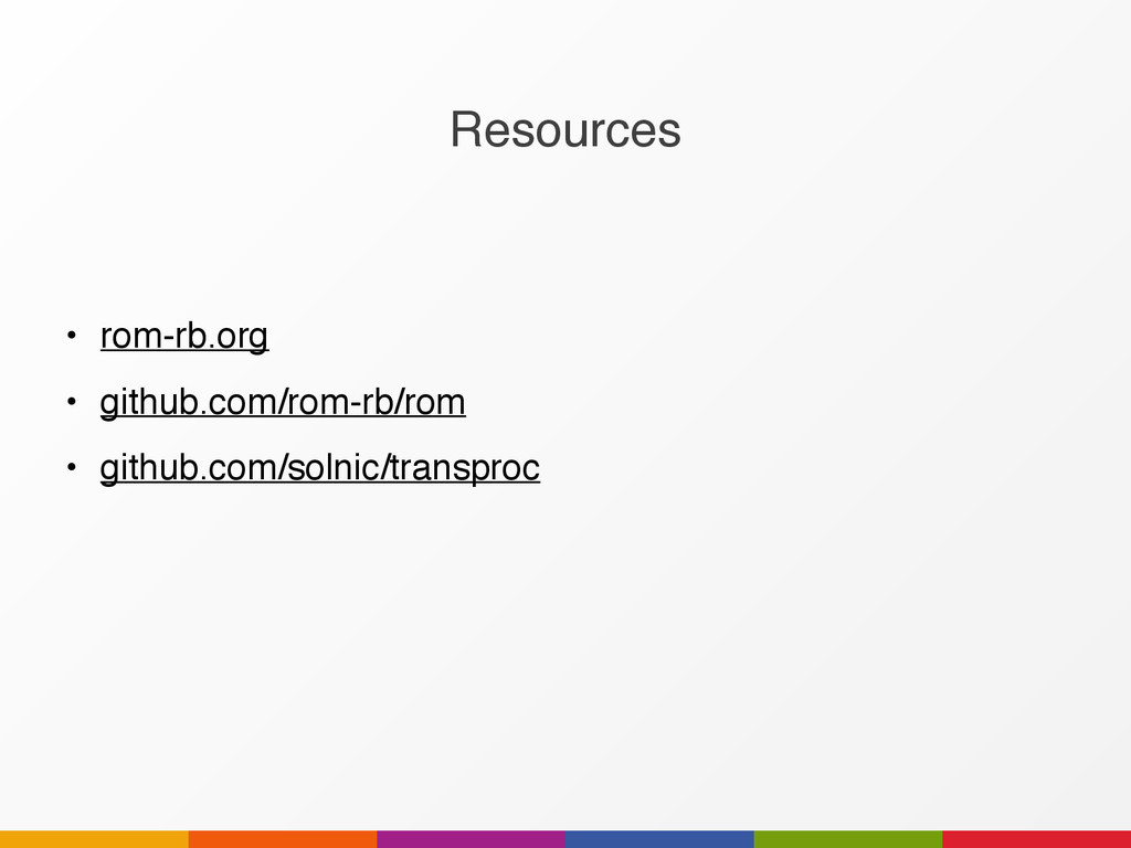 Resources • rom-rb.org • github.com/rom-rb/rom ...