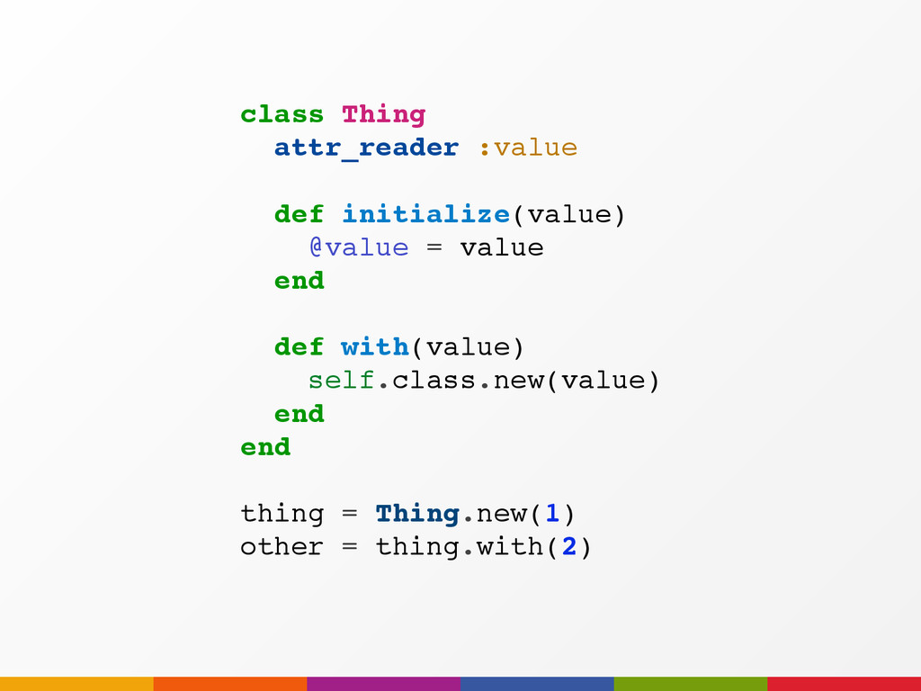 class Thing attr_reader :value def initialize(v...