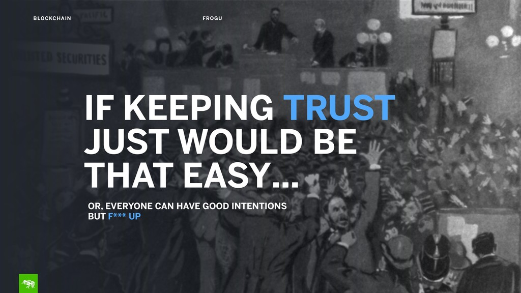 IF KEEPING TRUST JUST WOULD BE  THAT EASY… BLO...