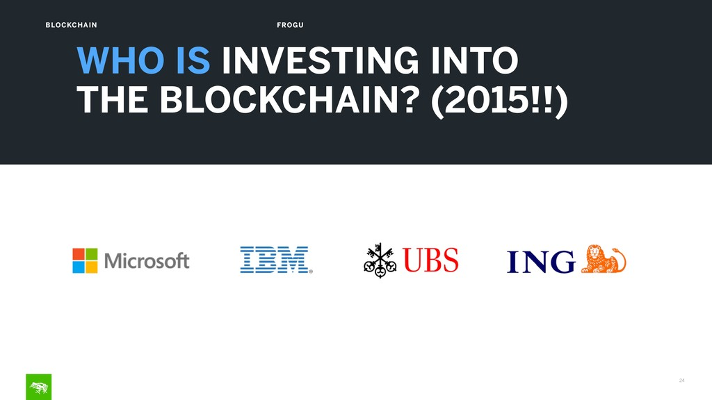 24 BLOCKCHAIN FROGU WHO IS INVESTING INTO  THE...