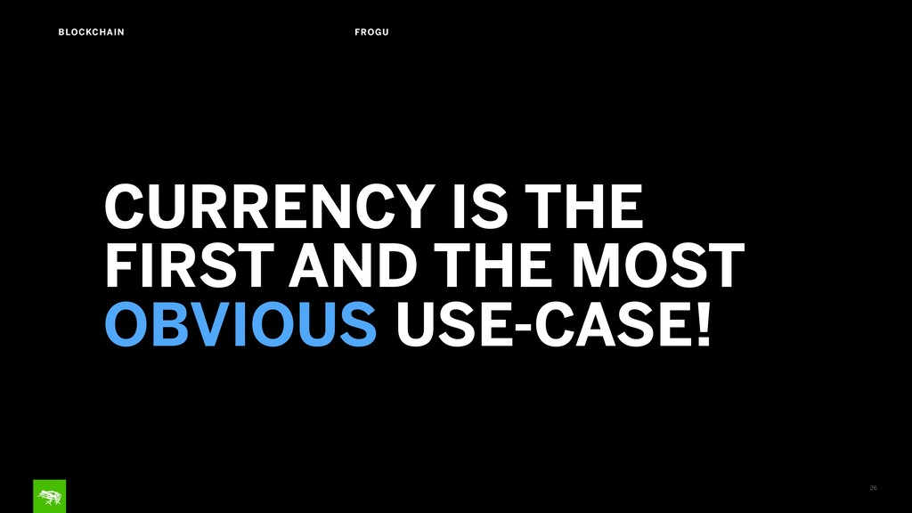 26 BLOCKCHAIN FROGU CURRENCY IS THE FIRST AND T...