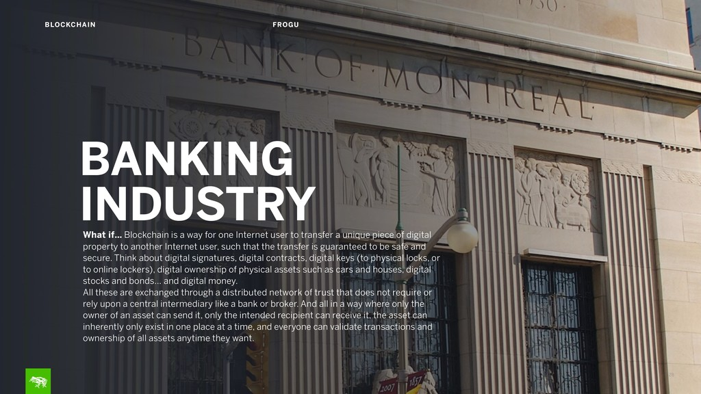 28 BLOCKCHAIN FROGU BANKING INDUSTRY What if… B...