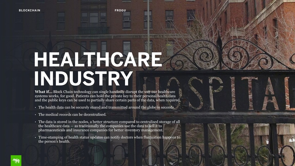 30 BLOCKCHAIN FROGU HEALTHCARE INDUSTRY What i...