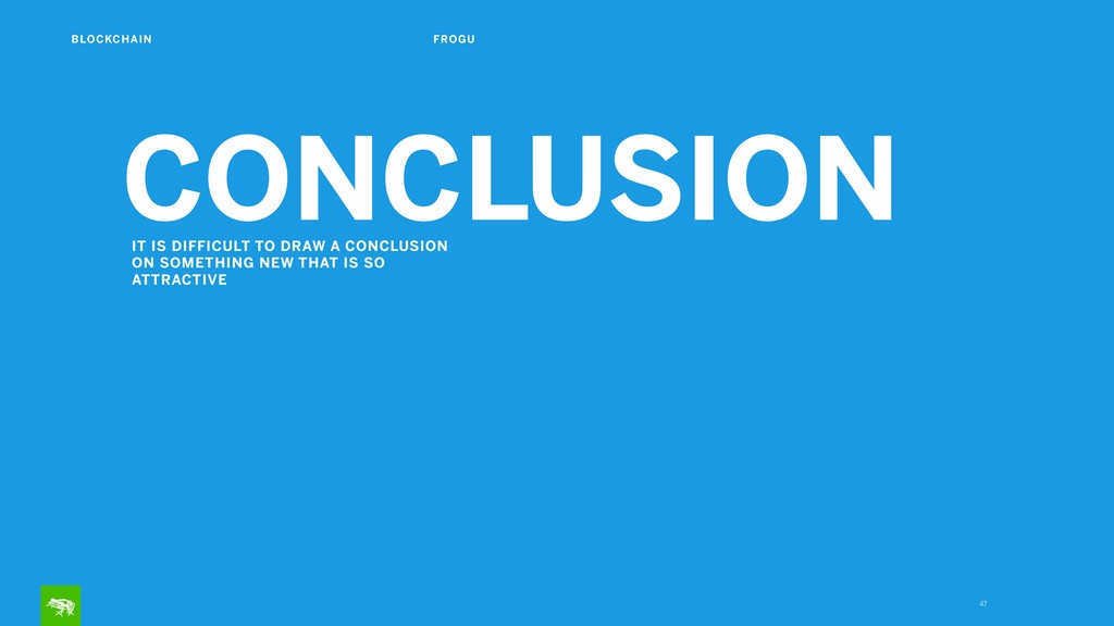 47 CONCLUSION IT IS DIFFICULT TO DRAW A CONCLUS...