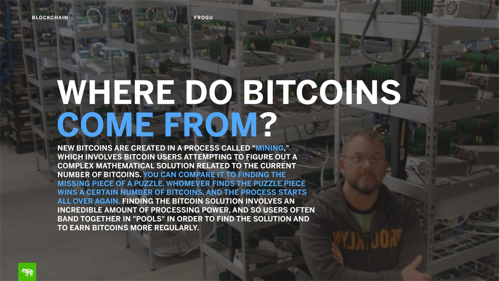 WHERE DO BITCOINS  COME FROM? NEW BITCOINS ARE...