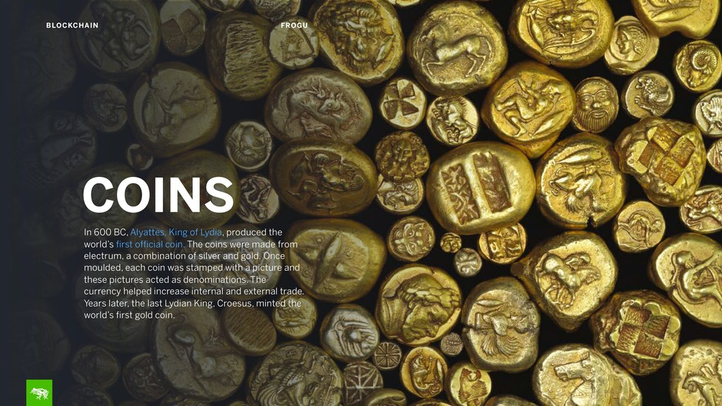 10 BLOCKCHAIN FROGU In 600 BC, Alyattes, King o...