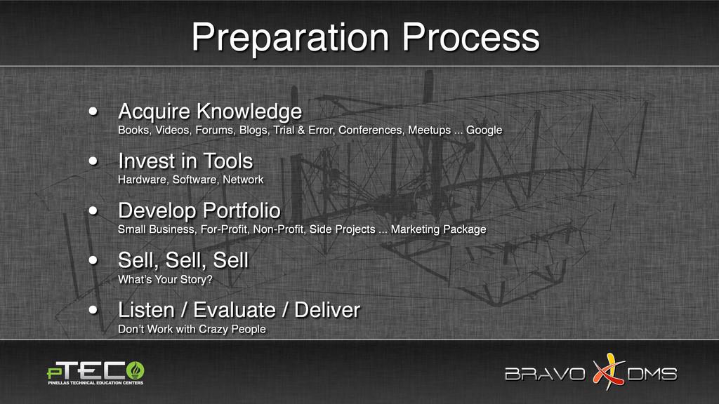 BRAVO DMS BRAVO DMS Preparation Process • Acqui...