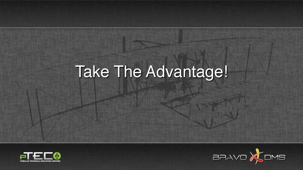 BRAVO DMS BRAVO DMS Take The Advantage!