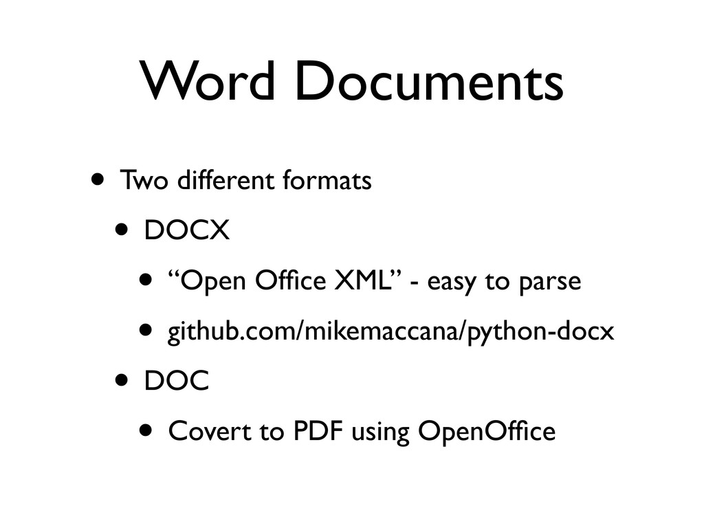 Word Documents • Two different formats • DOCX •...