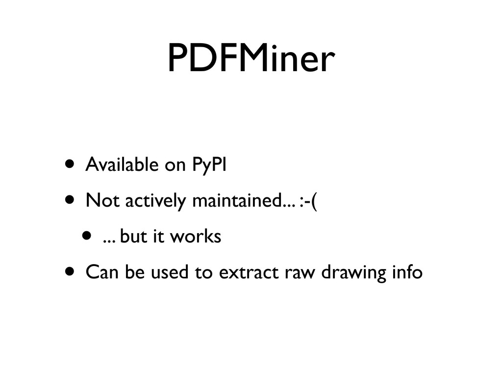PDFMiner • Available on PyPI • Not actively mai...