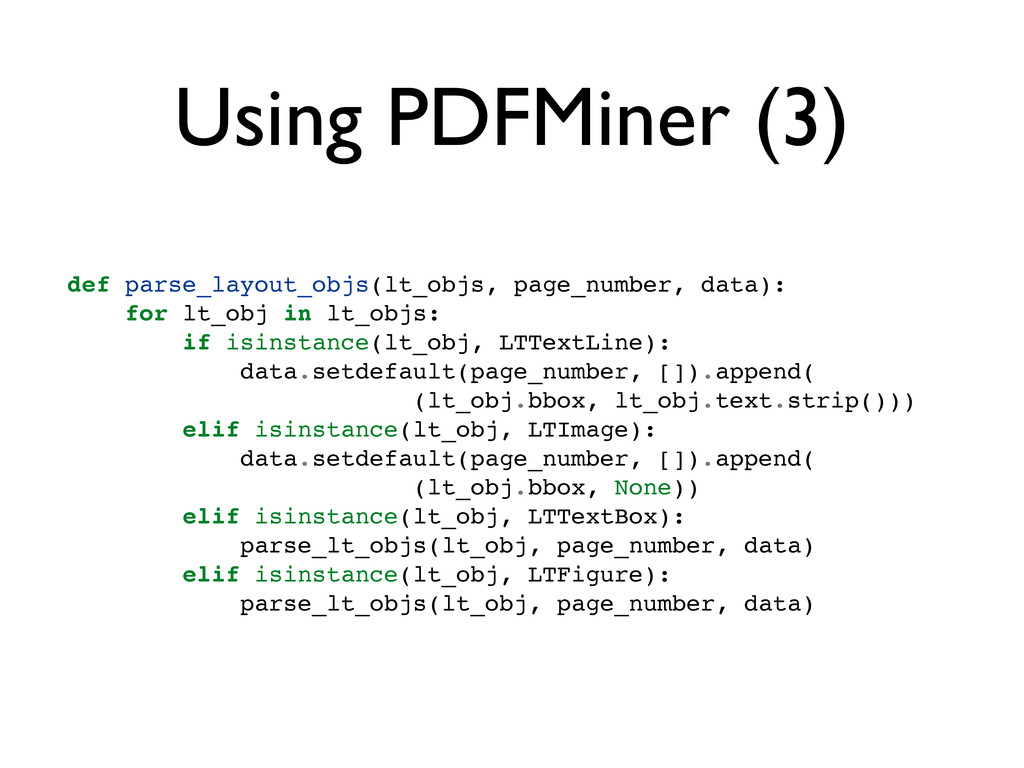 Using PDFMiner (3) def parse_layout_objs(lt_obj...