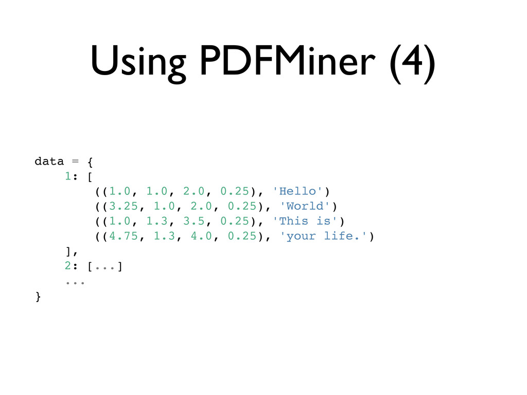 Using PDFMiner (4) data = { 1: [ ((1.0, 1.0, 2....