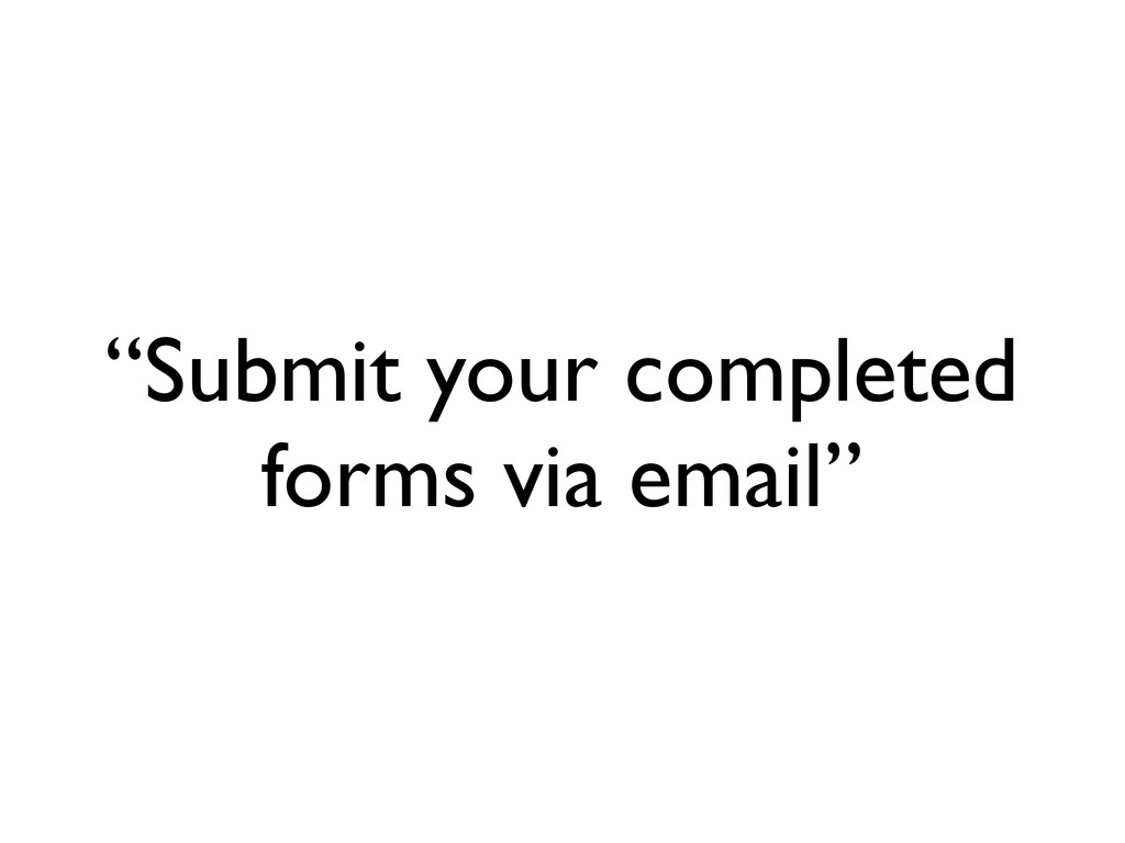 """""""Submit your completed forms via email"""""""