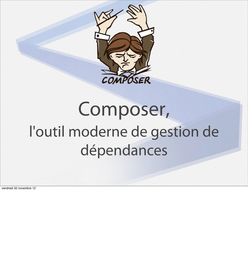 Composer, l'outil moderne de gestion de dépenda...