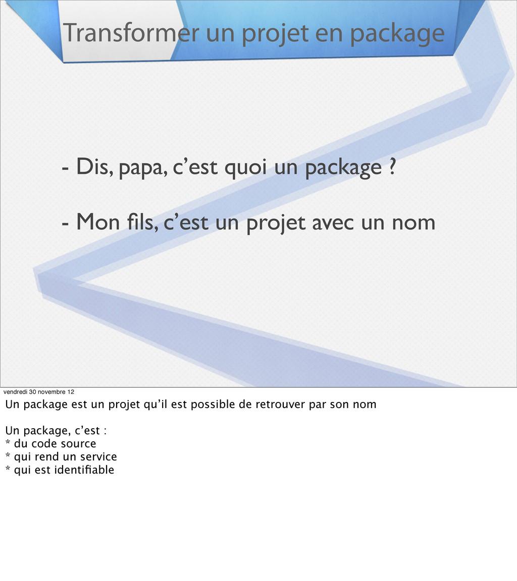 Transformer un projet en package - Dis, papa, c...