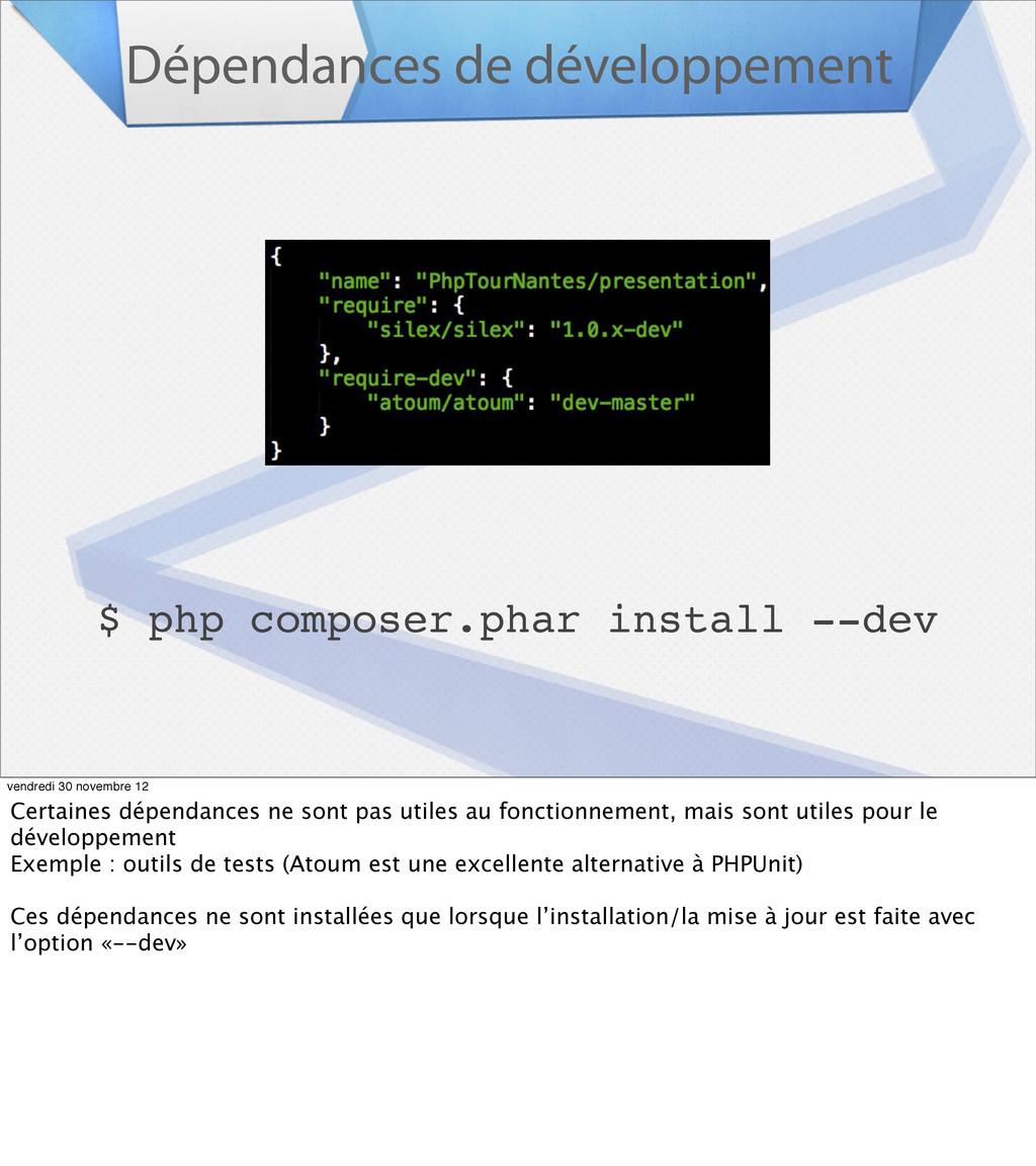 Dépendances de développement $ php composer.pha...