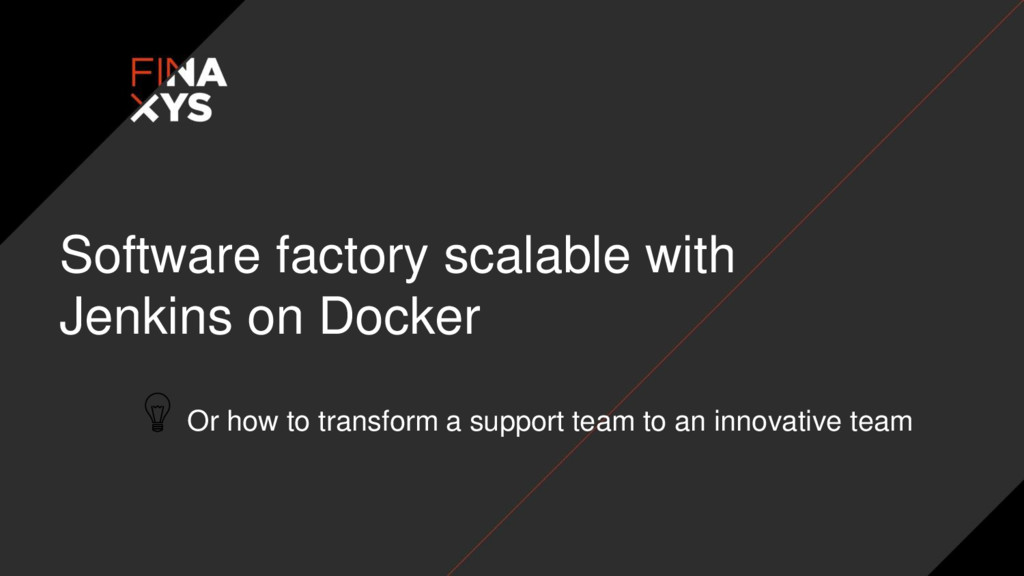 Software factory scalable with Jenkins on Docke...