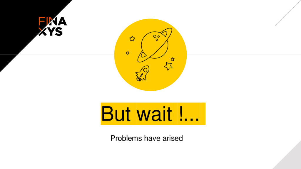 But wait !... Problems have arised