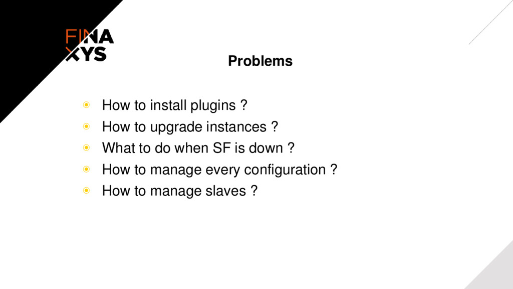 Problems ◉ How to install plugins ? ◉ How to up...