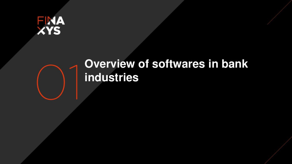 Overview of softwares in bank industries