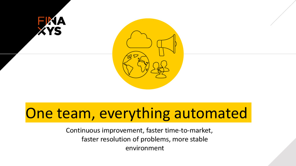 One team, everything automated Continuous impro...