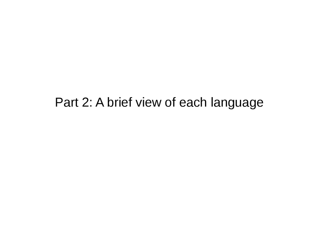 Part 2: A brief view of each language
