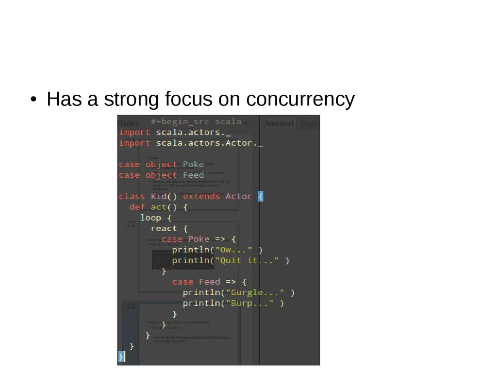● Has a strong focus on concurrency