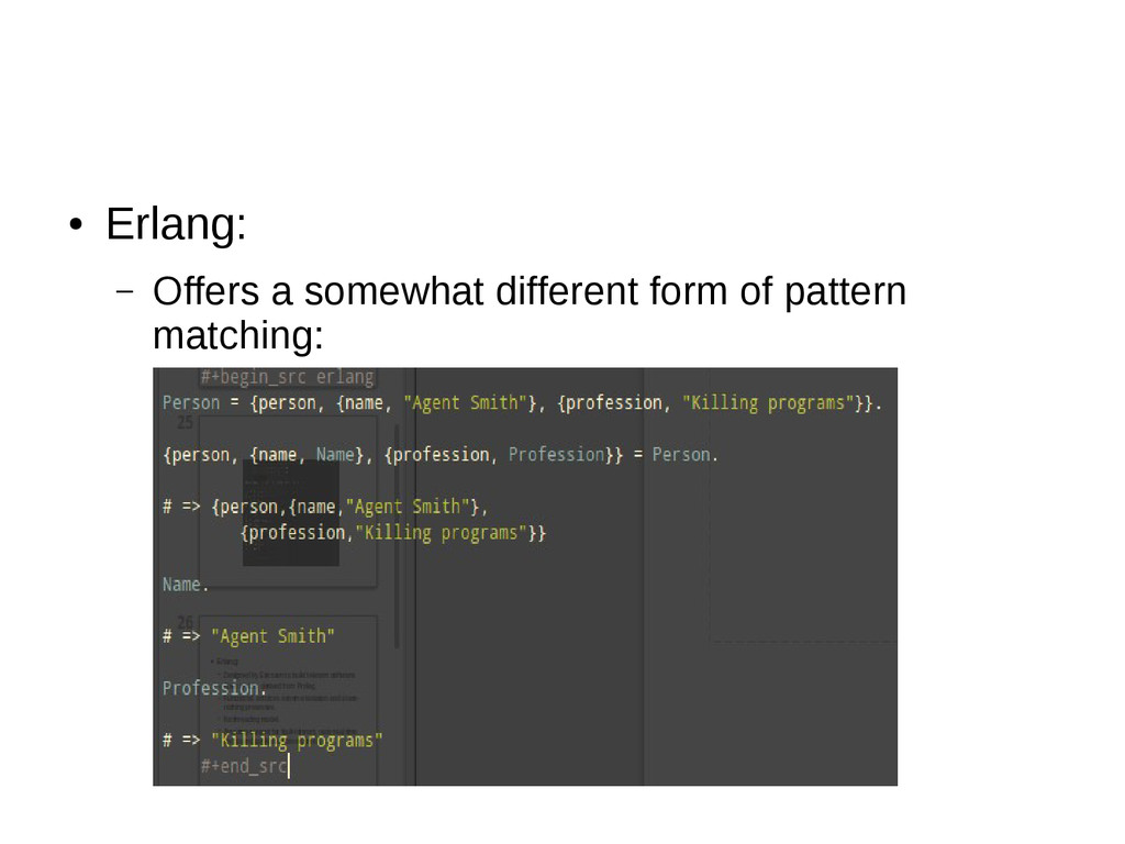 ● Erlang: – Offers a somewhat different form of...