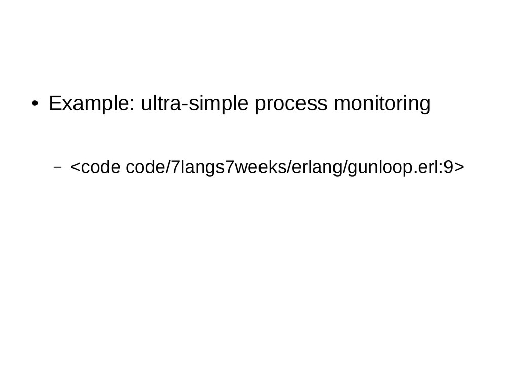 ● Example: ultra-simple process monitoring – <c...