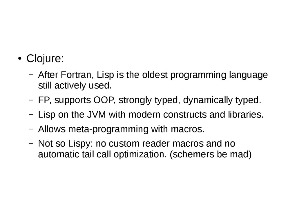 ● Clojure: – After Fortran, Lisp is the oldest ...