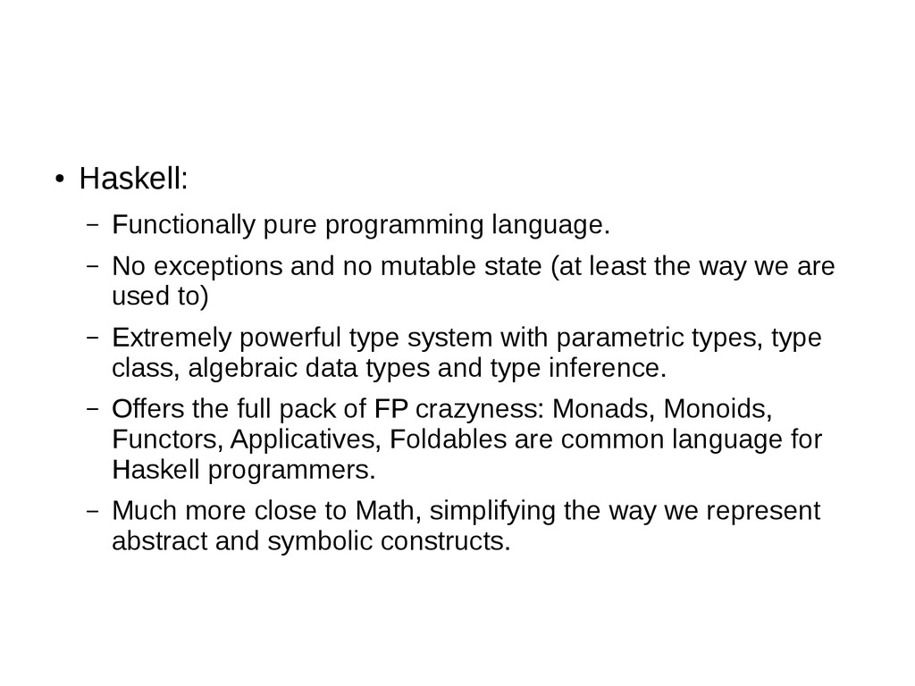 ● Haskell: – Functionally pure programming lang...