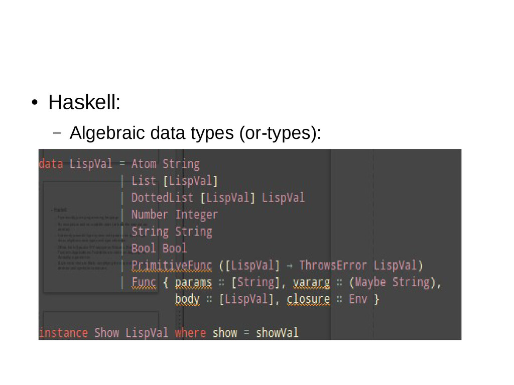 ● Haskell: – Algebraic data types (or-types): –