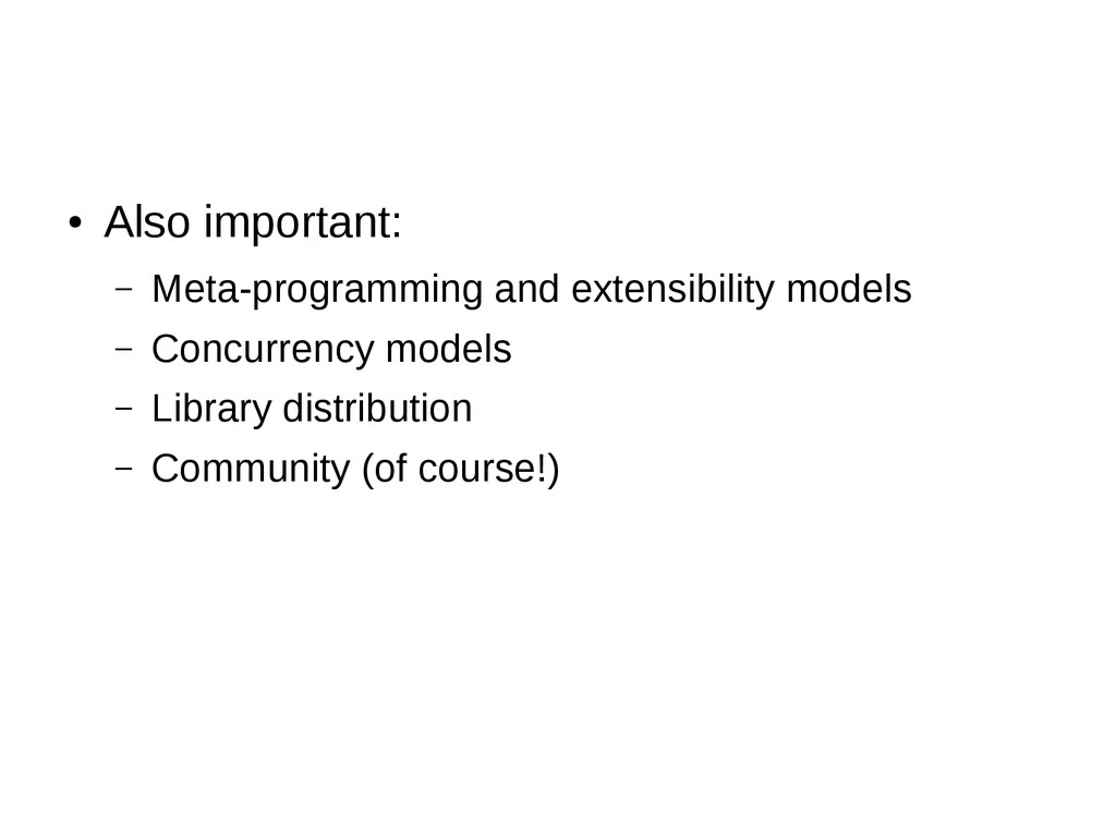 ● Also important: – Meta-programming and extens...