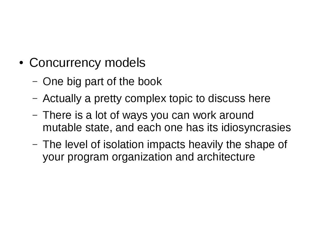 ● Concurrency models – One big part of the book...