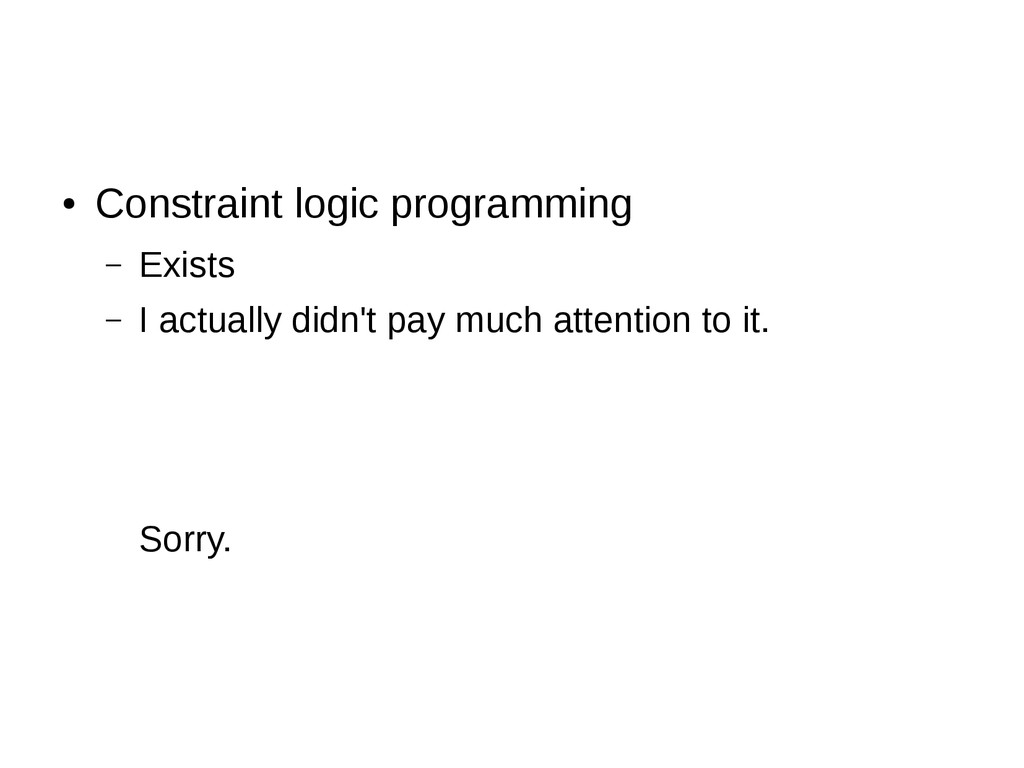 ● Constraint logic programming – Exists – I act...