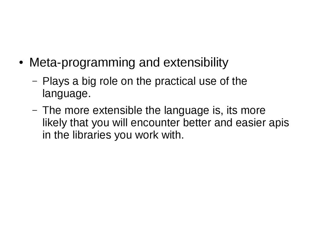 ● Meta-programming and extensibility – Plays a ...