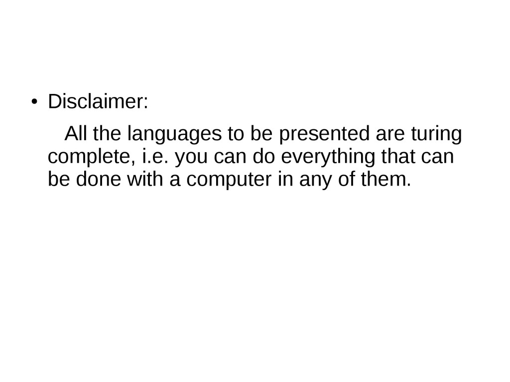 ● Disclaimer: All the languages to be presented...