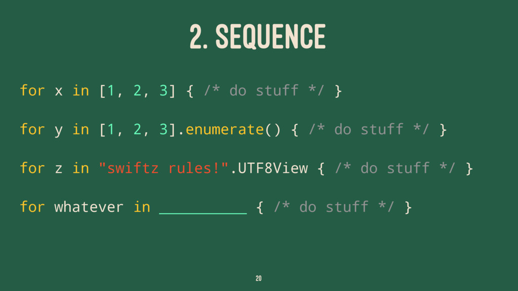2. SEQUENCE for x in [1, 2, 3] { /* do stuff */...