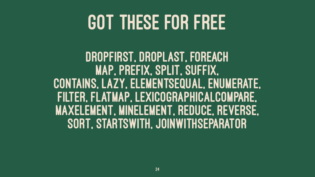 GOT THESE FOR FREE dropFirst, dropLast, forEach...