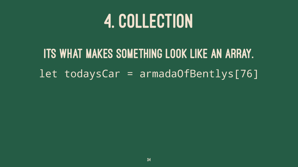 4. COLLECTION Its what makes something look lik...