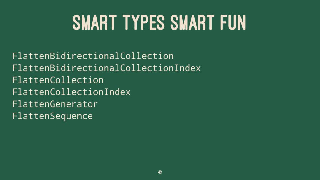 SMART TYPES SMART FUN FlattenBidirectionalColle...