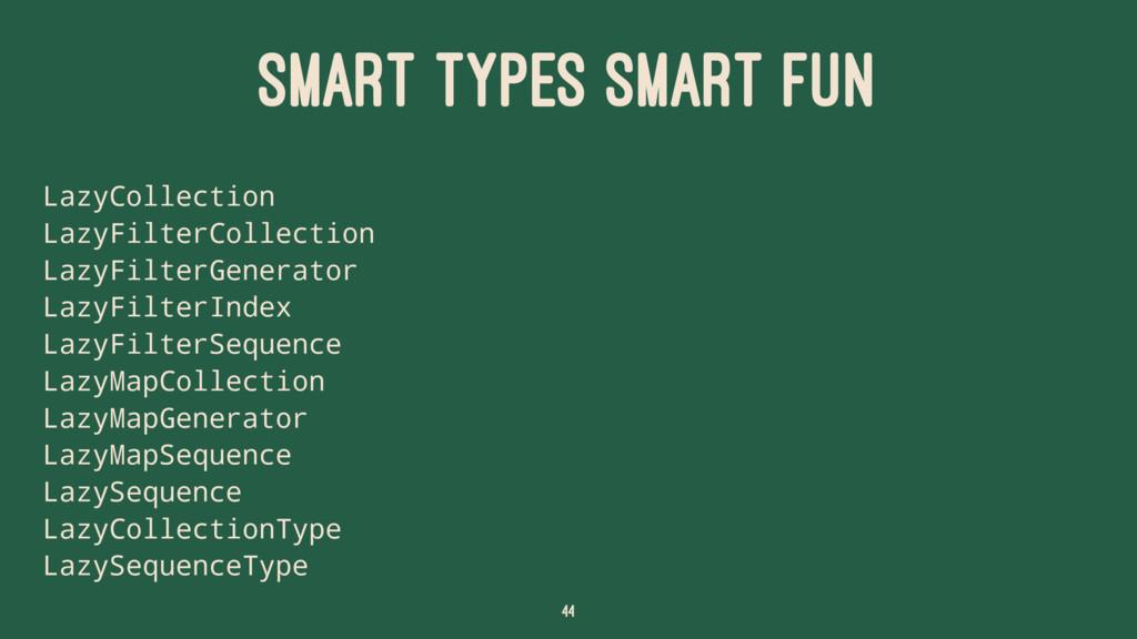 SMART TYPES SMART FUN LazyCollection LazyFilter...