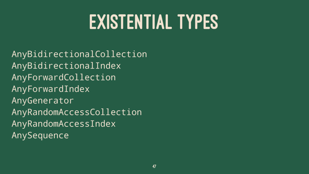 EXISTENTIAL TYPES AnyBidirectionalCollection An...