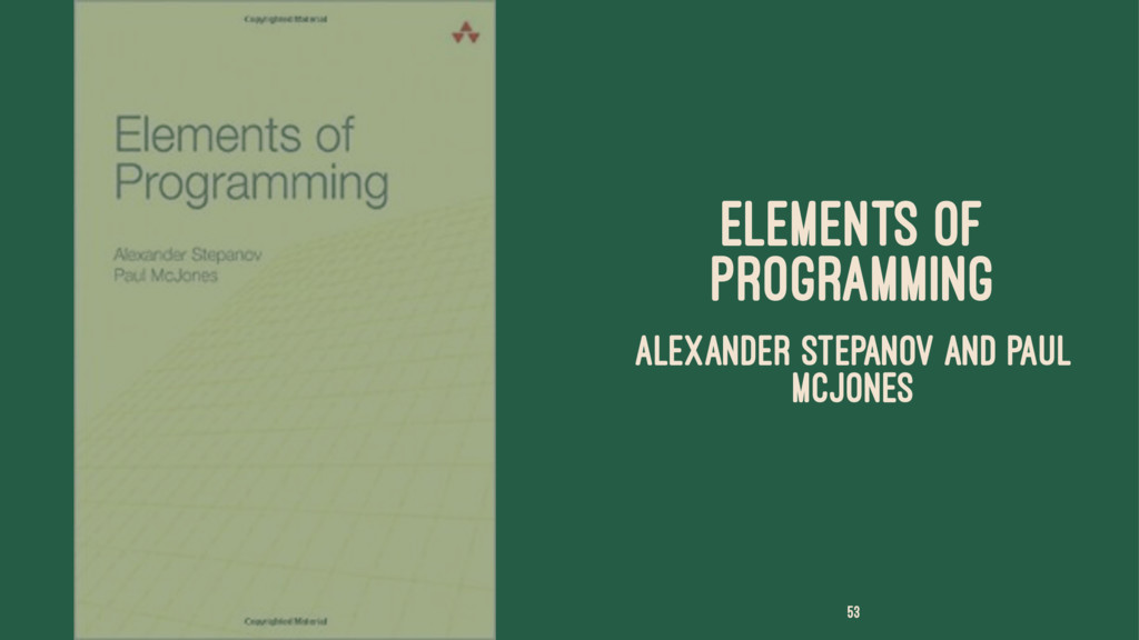 ELEMENTS OF PROGRAMMING ALEXANDER STEPANOV AND ...