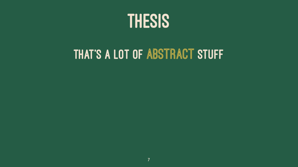 THESIS That's a lot of abstract stuff 7