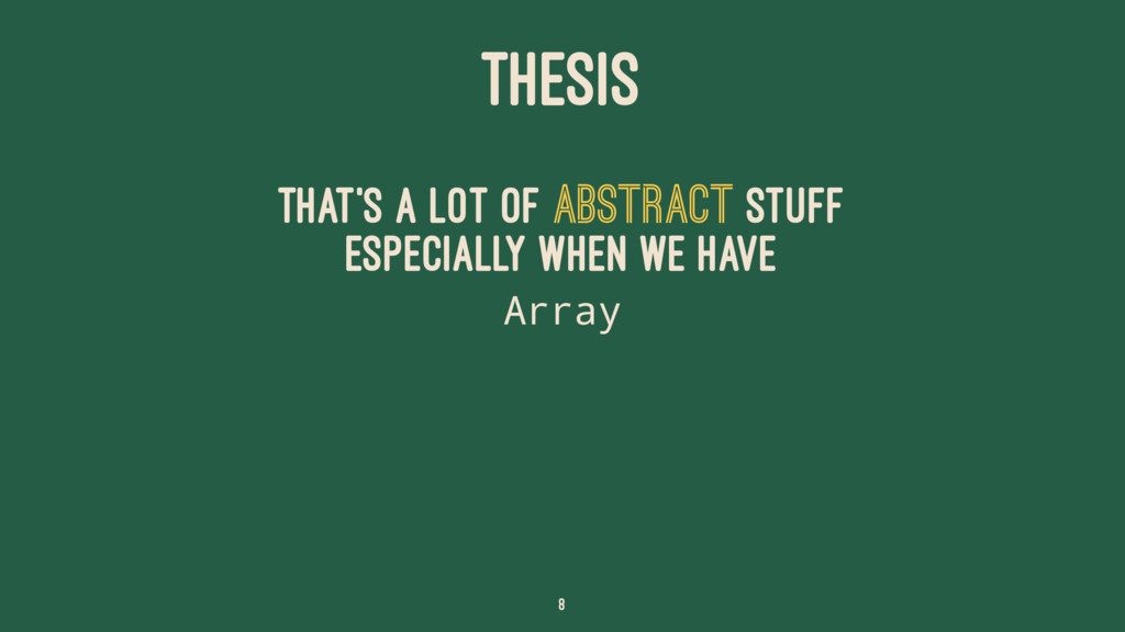 THESIS That's a lot of abstract stuff especiall...